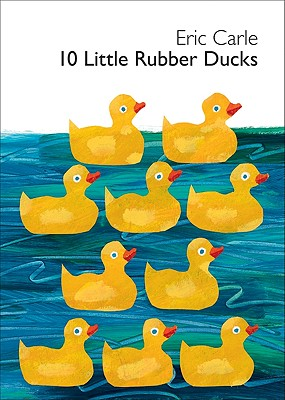 10 Little Rubber Ducks By Carle, Eric