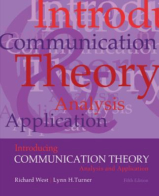 Introducing Communication Theory By West, Richard/ Turner, Lynn